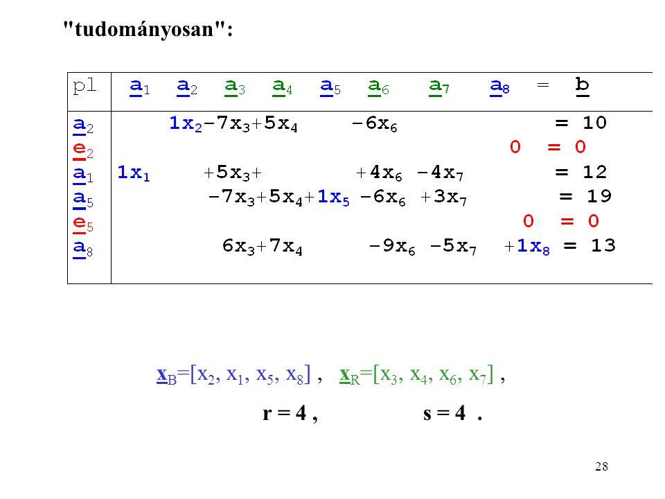 tudományosan : xB=[x2, x1, x5, x8] , xR=[x3, x4, x6, x7] , r = 4 , s = 4 .